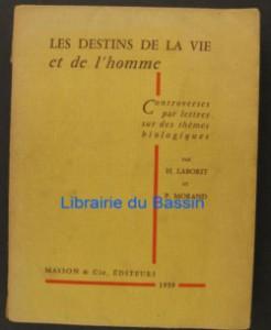 les-destins-de-la-vie-et-de-l-homme.-controverses-par-lettres-avec-p.-morand-sur-des-themes-biologiques-269043-250-400