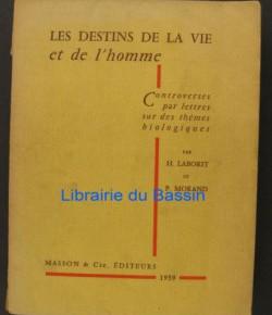 Les destins de la vie et de l'homme. Controverses par lettres avec P. Morand sur des thèmes biologiques