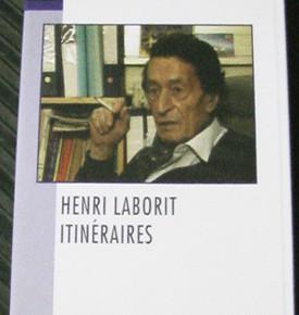 Le film « Henri Laborit – Itinéraires » enfin accessible sur le Net !