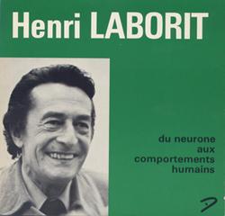 Henri Laborit, du neurone aux comportements humains : un disque 33 tours