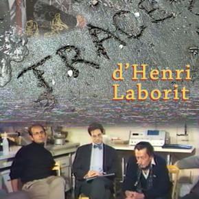 Un film, un cours et une exposition sur Henri Laborit à l'hiver 2016 à Montréal !