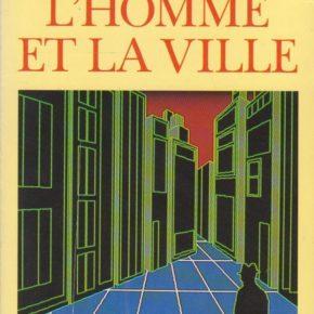 L'ouvrage l'Homme et la ville, de Laborit, toujours d'actualité